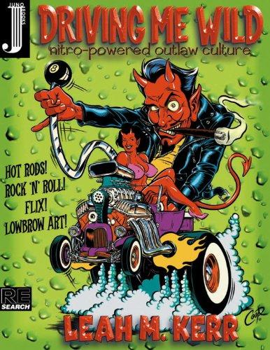 Driving Me Wild: Nitro-powered Outlaw Culture! por Leah Kerr