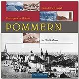 Unvergessene Heimat POMMERN - Ein Bildband mit 216 Bildern auf 260 Seiten - RAUTENBERG Verlag - Hans-Ulrich Engel