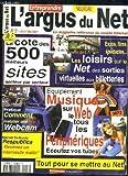 Telecharger Livres L ARGUS DU NET N 2 AVRIL MAI 2001 SOMMAIRE LA COTE DES 500 MEILLEURS SITES SECTEUR PAR SECTEUR COMMENT INSTALLER UNE WEBCAM EXPOS FILMS SPECTACLES LES LOISIRS SUR LE NET (PDF,EPUB,MOBI) gratuits en Francaise