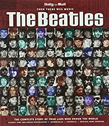 BEATLES: THEN THERE WAS MUSIC (RE-ISSUE): The Complete Story of Four Lads Who Shook the World