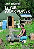 Do It Yourself 12 Volt Solar Power (Simple Living)