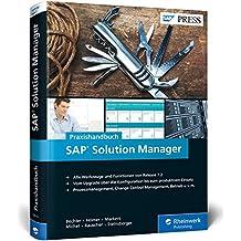 SAP Solution Manager: Upgrade und Funktionen von SolMan 7.2, inkl. ITSM, ChaRM, Maintenance Planner, Software Provisioning Manager, Change Control ... Lösungsdokumentation u.v.m. (SAP PRESS)