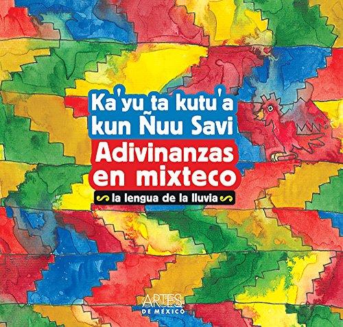Adivinanzas en mixteco La lengua de la lluvia/ Mixtec Riddles