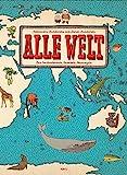 Alle Welt: Das Landkartenbuch. Erweiterte Neuausgabe - Aleksandra Mizielinska, Daniel Mizielinski