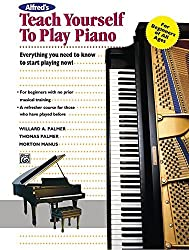 Alfred's Teach Yourself to Play Piano: Everything You Need to Know to Start Playing Now! (Teach Yourself Series) by Morton Manus (1991-08-01)