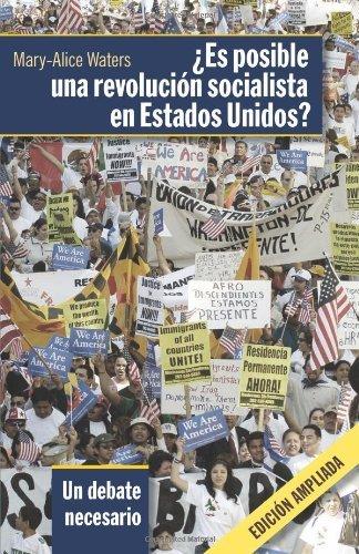 Es Posible Una Revolucion Socialista En Estados Unidos?: Un Debate Necesario by Mary-Alice Waters (2009-01-06)