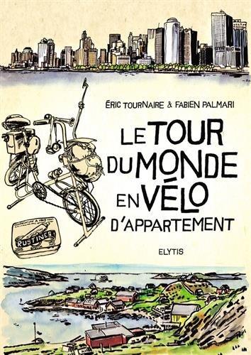 Le tour du monde en vélo d'appartement par Eric Tournaire