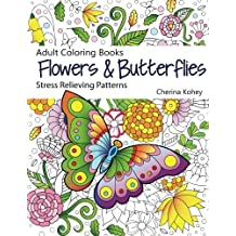Adult Coloring Books Flowers and Butterflies: Stress Relieving Patterns: Volume 25