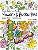 Adult Coloring Books Flowers and Butterflies: Stress Relieving Patterns