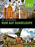 Rum auf Guadeloupe