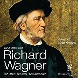 Richard Wagner: Sein Leben, sein Werk, sein Jahrhundert - Martin Gregor-Dellin