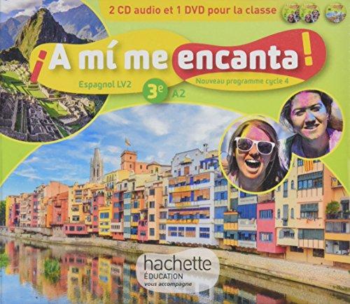 A mi me encanta espagnol cycle 4 / 3e LV2 - Coffret CD/DVD classe - éd. 2017: enregistrements audio et vidéo par Isabelle Delhaye