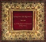 A Mediterranean Odyssey by Loreena McKennitt (2009-10-20) -