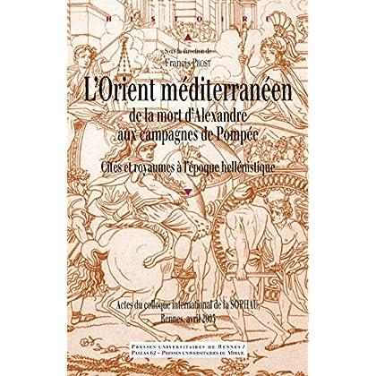 L'Orient méditerranéen de la mort d'Alexandre aux campagnes de Pompée: Cités et royaumes à l'époque hellénistique (Histoire)