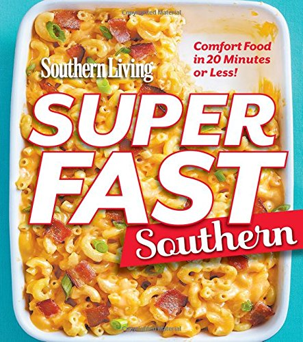 Southern Living Superfast Southern: Comfort Food in 20 Minutes or Less! (Southern Living (Paperback - Comfort Living Food Southern