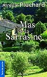 Le Mas de la Sarrasine (Terre de poche) (French Edition)