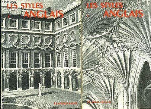 LES STYLES ANGLAIS- 2 TOMES EN 2 VOLUMES - 1. DES ORIGINES A 1660- 2. DE 1660 A 1830