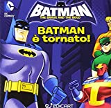 Batman è tornato! Quadrottino. Ediz. illustrata