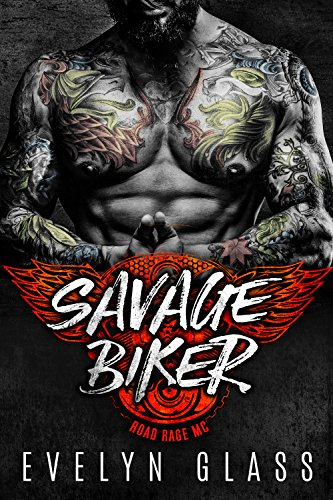 Savage Biker A Motorcycle Club Romance Road Rage Mc Angels From