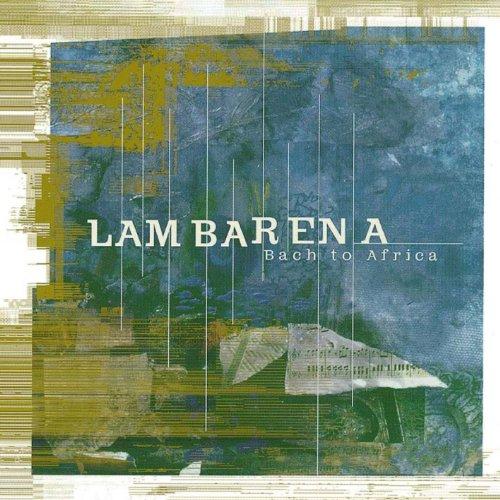 Lambarena Bach To Africa
