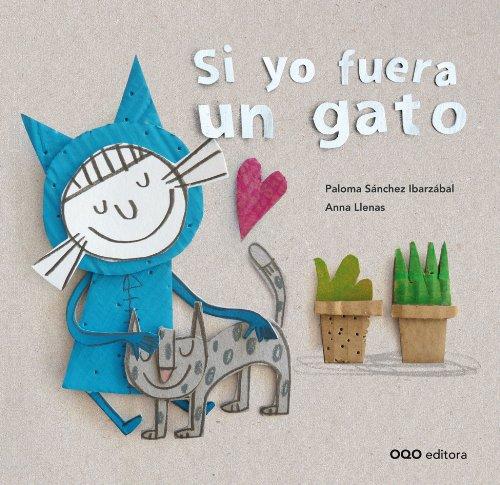 Si yo fuera un gato (colección O) por Paloma Sánchez Ibarzábal