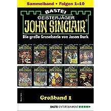 John Sinclair Großband 1 - Horror-Serie: Folgen 1-10 in einem Sammelband