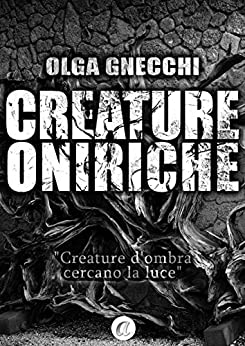 Creature Oniriche di [Gnecchi, Olga]