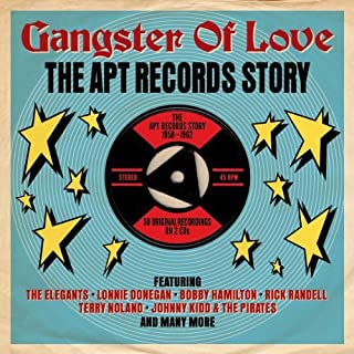 Gangster Of Love: The Apt Records Story 1958-1962