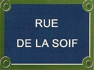 PLAQUE DE RUE METAL 20X15cm RUE DE LA SOIF France