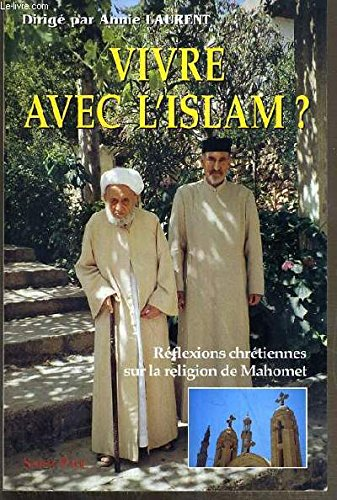 Vivre avec l'islam ? : Réflexions chrétiennes sur la religion de Mahomet par Anny Laurent