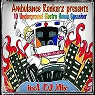 Ambulance Rockerz Presents 10 Underground Electro House Smasher