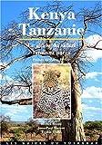 Kenya-Tanzanie : Le guide du safari, faune et parcs...