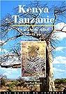 Kenya-Tanzanie : Le guide du safari, faune et parcs par Breuil