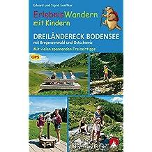 Erlebniswandern mit Kindern Dreiländereck Bodensee: mit Bregenzerwald und Ostschweiz. 30 Touren – mit vielen spannenden Freizeittipps. Mit GPS-Tracks (Rother Wanderbuch)