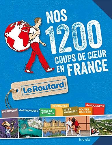 Nos 1 200 coups de coeur du Routard en France par Collectif