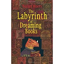 The Labyrinth of Dreaming Books (Zamonia 5) by Moers, Walter (2012) Hardcover