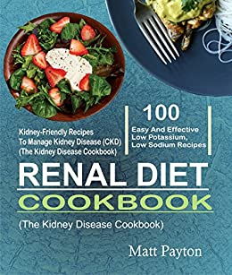 Renal diet cookbook 100 easy and effective low potassium low renal diet cookbook 100 easy and effective low potassium low sodium kidney friendly forumfinder Image collections