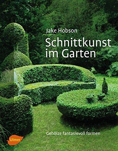 Schnittkunst im Garten: Gehölze fantasievoll formen