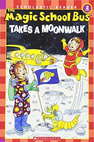 The Magic School Bus Science Reader: The Magic School Bus Takes a Moonwalk (Level 2) (Scholastic Reader Level 2: the Magic School Bus)