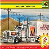 Die Panamericana - Mit dem Truck von Mexiko nach Kanada