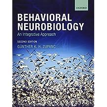Behavioral Neurobiology: An Integrative Approach Second Edition