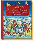 Fröhliche Kinderweihnacht: Geschichten, Lieder, Gedichte - früher und heute -