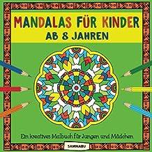 Mandalas für Kinder ab 8 Jahren: Ein kreatives Malbuch für Jungen und Mädchen