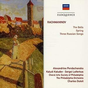 Rachmaninov: The Bells; Spring Cantata; 3 Russian Songs