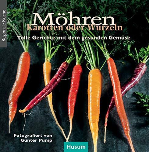 Möhren, Karotten oder Wurzeln: Tolle Gerichte mit dem gesunden Gemüse