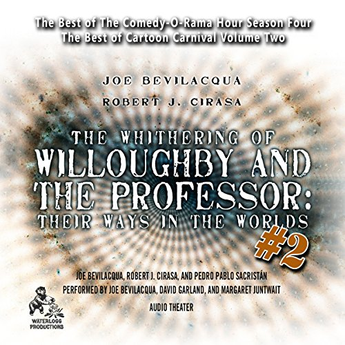 The Whithering of Willoughby and the Professor: Their Ways in the Worlds, Vol. 2  Audiolibri