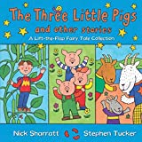 The Three Little Pigs and Other Stories: A Lift-the-Flap Fairy Tale Collection (Lift the Flap Fairy Tales)