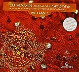 DJ Ravin Presents Shanta: A Musical Journey (2 Volumes) by DJ Ravin (2010-02-02)