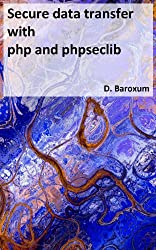 Secure data transfer with php and phpseclib (English Edition)