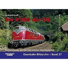 die V200 der DB: Bilddokumente aus 5 Jahrzehnten Betriebseinsatz